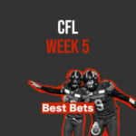 CFL Week 5 Best Bets – Riders, Ti-Cats Favoured in Labour Day Classic Matchups thumbnail