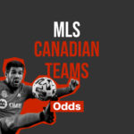 Canadian Clubs Return Home Lagging on 2021 MLS Cup Odds thumbnail