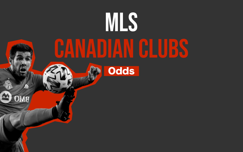 Canadian Clubs Return Home Lagging on 2021 MLS Cup Odds
